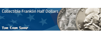 Franklin Half Dollars | The Coin Shop
